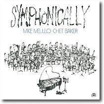Mike Melillo Chet Baker Symphonically