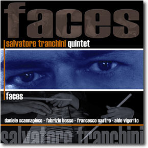 Salvatore Tranchini Quintet: Faces