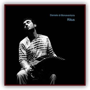 Album Rìtus   Daniele di Bonaventura Bandoneon, flauti, percussioni,  voce,... by Daniele di Bonaventura